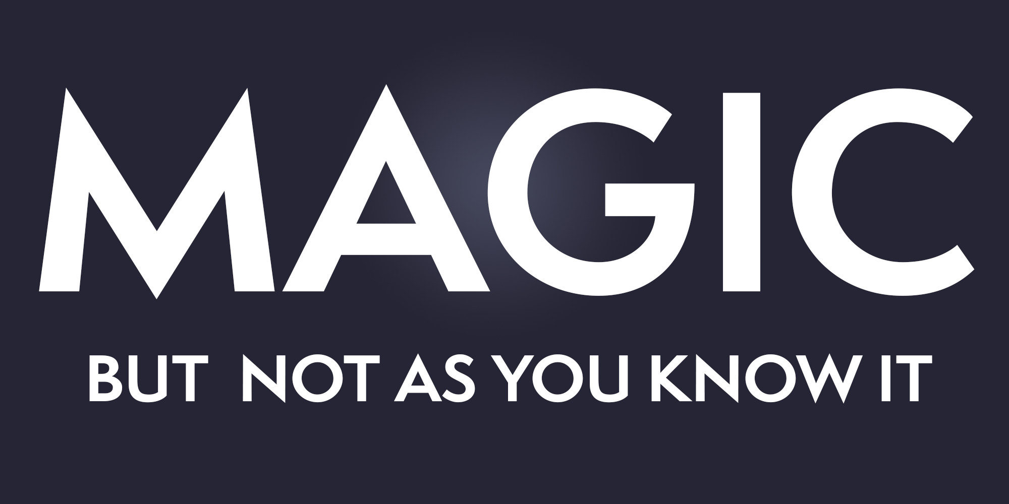 Magic - But Not As You Know It image